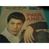 PAUL ANKA 7´´I NEVER KNEW YOUR NAME