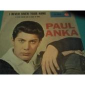 PAUL ANKA 7´´I NEVER KNEW YOUR NAME
